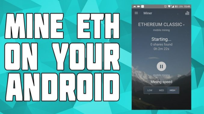 How to Mine Ethereum on Android! How to Mine Crytocurrencies on Android! Mine Bitcoins on android!
