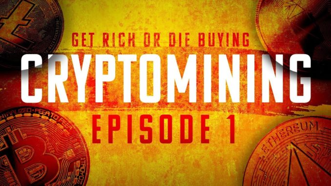 CRYPTO MINING   Get Rich or Die Buying #1